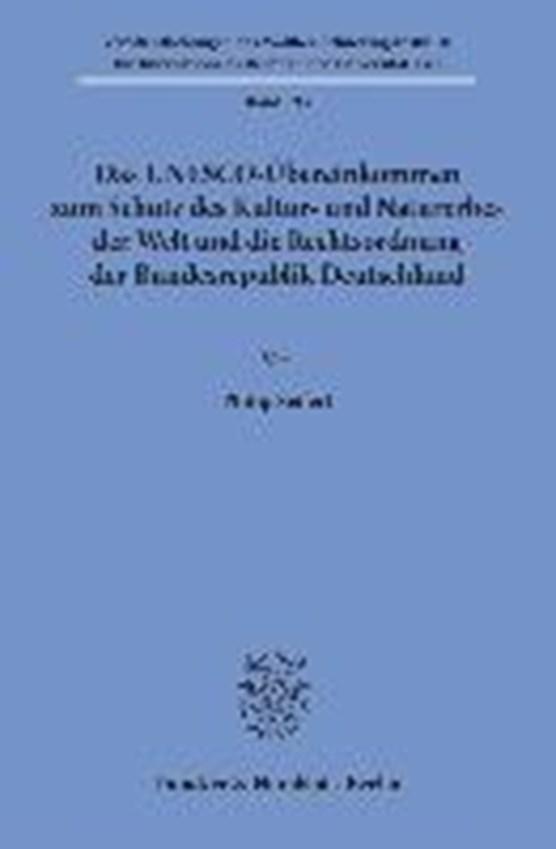 Das UNESCO-Übereinkommen zum Schutz des Kultur- und Naturerbes der Welt und die Rechtsordnung der Bundesrepublik Deutschland