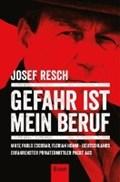 Gefahr ist mein Beruf | Josef Resch |