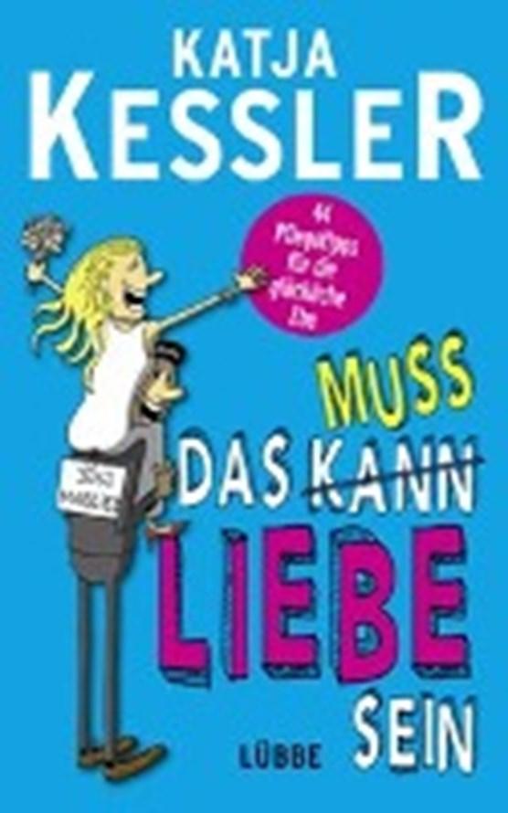 Kessler, K: Das muss Liebe sein