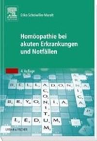 Homöopathie bei akuten Erkrankungen und Notfällen   Erika Scheiwiller-Muralt  