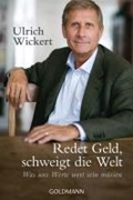 Wickert, U: Redet Geld, schweigt die Welt | Ulrich Wickert |