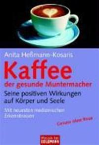 Kaffee - der gesunde Muntermacher | Anita Heßmann-Kosaris |