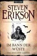 Das Spiel der Götter (3) - Im Bann der Wüste | Steven Erikson |