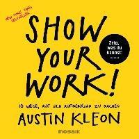 Show Your Work! | Kleon, Austin ; Flegler, Leena |