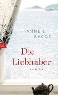 Die Liebhaber | Anne B. Ragde |