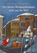 Der kleine Weihnachtsmann reist um die Welt   Stohner, Anu ; Wilson, Henrike  