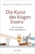 Mühl, M: Kunst des klugen Essens | Mühl, Melanie ; Kopp, Diana von |