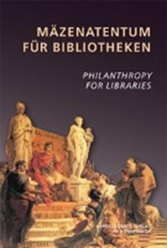 Mäzenatentum für Bibliotheken /Philantropy for Libraries