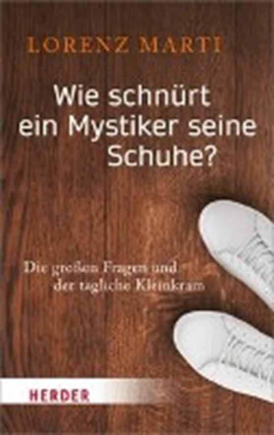 Wie schnürt ein Mystiker seine Schuhe?