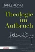 Küng, H: Theologie im Aufbruch   Hans Küng  