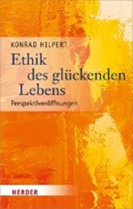 Hilpert, K: Ethik des glückenden Lebens