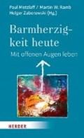 Barmherzigkeit heute | Zaborowski, Holger ; Ramb, Martin W. ; Metzlaff, Paul |