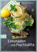 Vornholt, H: Natürliche Limonaden und Fruchtsäfte   Holger Vornholt  