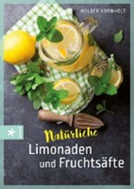 Vornholt, H: Natürliche Limonaden und Fruchtsäfte