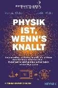 Physik ist, wenn's knallt | Weber, Marcus ; Weber, Judith |
