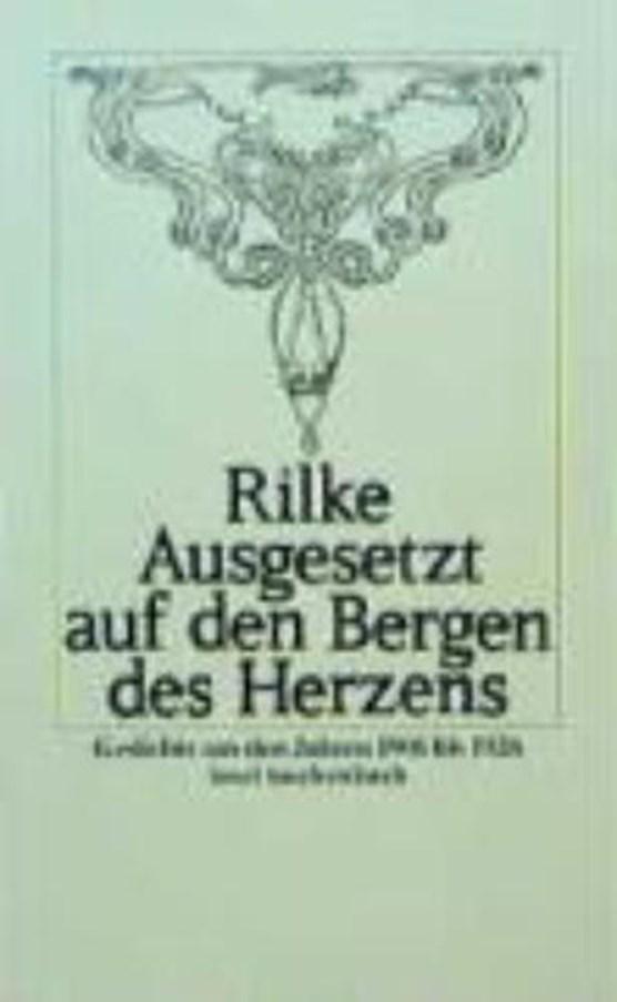 Rilke, R: Ausgesetzt auf den Bergen des Herzens