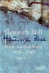 Briefe aus dem Krieg 1939 - 1945   Schubert, Jochen ; Böll, Heinrich  