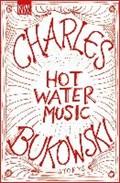 HOT WATER MUSIC   Charles Bukowski  