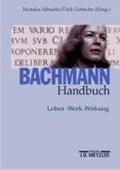 Bachmann-Handbuch | Monika Albrecht ; Dirk Gottsche |