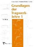 Grundlagen der Tragwerklehre1   Krauss, Franz ; Führer, Wilfried ; Neukäter, Hans Joachim ; Willems, Claus-Christian  