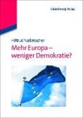 Mehr Europa - weniger Demokratie?   Hiltrud Nassmacher  
