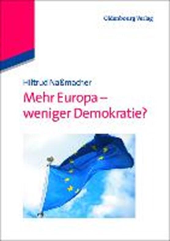 Mehr Europa - weniger Demokratie?