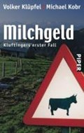 Milchgeld | Klüpfel, Volker ; Kobr, Michael |