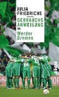 Gebrauchsanweisung für Werder Bremen   Julia Friedrichs  