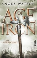 Watson, A: Age of Iron/Herrschaft | Angus Watson |