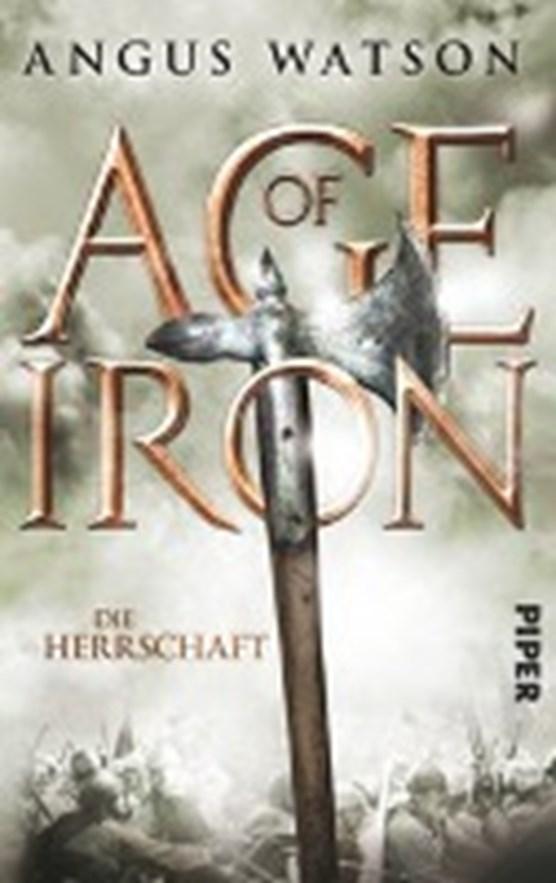 Watson, A: Age of Iron/Herrschaft