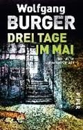 Drei Tage im Mai   Wolfgang Burger  
