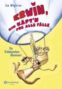 Erwin, ein Käpt'n für alle Fälle - Ein Erdmännchen-Abenteuer | Ian Whybrow |