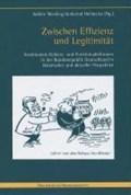 Zwischen Effizienz und Legitimität | Bernstein, Axel ; Dicke, Jan Nikolas ; Henneke, Hans-Günter ; Knoch, Habbo |