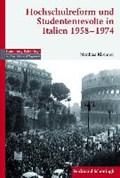Hochschulreform und Studentenrevolte in Italien 1958-1974   Matthias Kirchner  