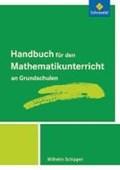 Handbuch für den Mathematikunterricht an Grundschulen | Wilhelm Schipper |