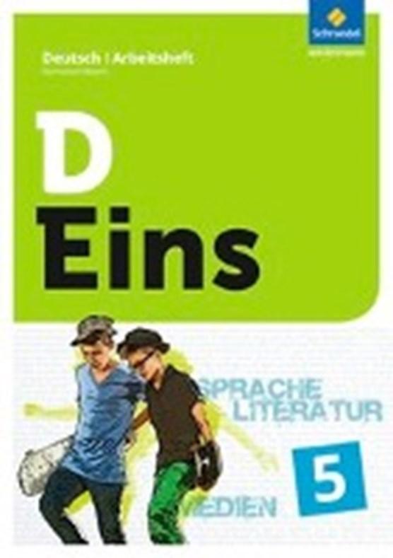 D Eins - Deutsch 5 . Arbeitsheft. Gymnasium Bayern