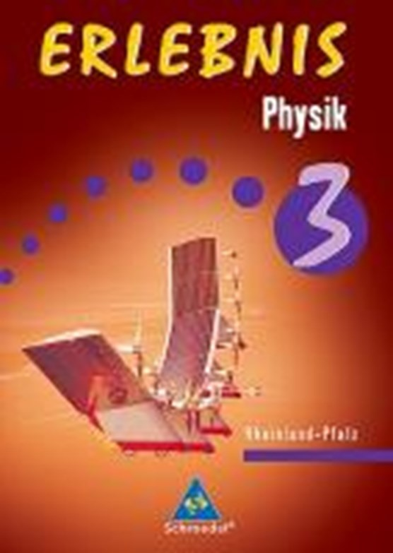 Erlebnis Physik 3. Schülerband. Rheinland-Pfalz