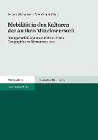 Mobilität in den Kulturen der antiken Mittelmeerwelt   Olshausen, Eckart ; Sauer, Vera  