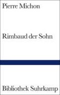 Michon, P: Rimbaud der Sohn | Michon, Pierre ; Weber, Anne |