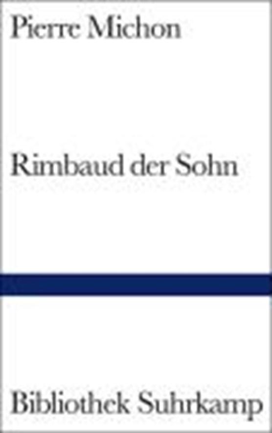 Michon, P: Rimbaud der Sohn