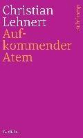 Aufkommender Atem   Christian Lehnert  