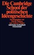 Die Cambridge School der politischen Ideengeschichte | Mulsow, Martin ; Mahler, Andreas |