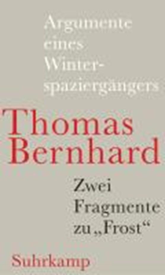 Bernhard, T: Argumente eines Winterspaziergängers