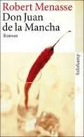 Don Juan de la Mancha oder Die Erziehung der Lust | Robert Menasse |
