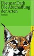 Die Abschaffung der Arten | Dietmar Dath |