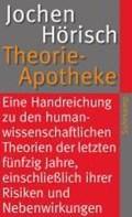 Theorie-Apotheke | Jochen Hörisch |