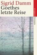 Goethes letzte Reise. Großdruck | Sigrid Damm |