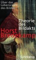 Theorie des Bildakts   Horst Bredekamp  