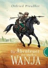 Die Abenteuer des starken Wanja | Otfried Preußler |
