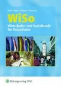 WISO. Wirtschafts- und Sozialkunde für Realschulen. Rheinland-Pfalz, Saarland   Sitzmann, Alfred ; Huber-Wolf, Sibylle ; Theisinger, Dieter ; Abriß, Werner  